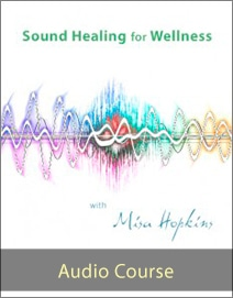 Sound Healing for Wellness Audio Course